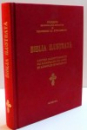 BIBLIA ILUSTRATA de NICODIM MITROPOLITUL MOLDOVEI SI PROFESOR I.D. STEFANESCU , EDITIE ANASTATICA , 2010