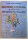 BIOCHIMIE GENERALA SI APLICATA IN AGRICULTURA , SILVICULTURA , INDUSTRIA ALIMENTARA de ELENA STEFANESCU , 2000