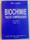 BIOCHIMIE , TRATAT COMPREHENSIV , VOLUM I , EDITIA A 2 A de ZENO GARBAN , 1999