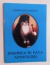 BISERICA IN FATA APOSTAZIEI de IEROMONAH DAMASCHIN , 2005
