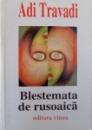 BLESTEMATA DE  RUSOAICA de ADI TRAVADI , 2001