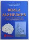 BOALA ALZEIHEIMER  - BAZE ETIOPATOGENICE , CLINICE SI TERAPEUTICE de MIHAI DUMITRU GHEORGHE si DRAGOS MARINESCU , 2005