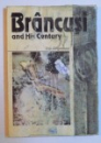 BRANCUSI AND HIS CENTURY by DAN GRIGORESCU