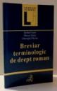 BREVIAR TERMINOLOGIC DE DREPT ROMAN de STEFAN COCOS , ... , GHEORGHE PARVAN , 2001