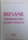BREVIAR TERMINOLOGIC DE DREPT ROMAN de STEFAN COCOS...GHEORGHE PARVAN , 2003