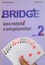 BRIDGE, SECRETELE CAMPIONILOR, VOL II de DAN DIMITRESCU, NICU KANTAR, 2010