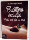 BUCATARIA SEDUCTIEI, PENTRU NOPTI DULCI SAU PICANTE de DR. PHILIPPE ROMBAS , 2007