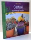 CACTUSII CULTIVARE SI INGRIJIRE de MARKUS BERGER , 2012