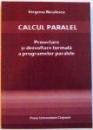 CALCUL PARALEL , PROIECTARE SI DEZVOLTARE FORMALA A PROGRAMELOR PARALELE , 2006