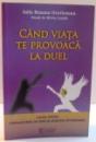 CAND VIATA TE PROVOACA LA DUEL de IULIA ROXANA OROVICEANU , 2014