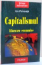 CAPITALISMUL , ITINERARE ECONOMICE de ION POHOATA , 2000