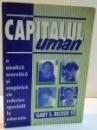 CAPITALUL UMAN , O ANALIZA TEORETICA SI EMPIRICA CU REFERIRE SPECIALA LA EDUCATIE de GARY S. BECKER , 1997