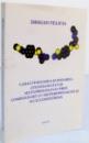 CARACTERIZAREA SI DOZAREA ATENOLOLULUI SI METOPROLOLULUI PRIN COMPLEXARE CU HETEROPOLIACIZI SI B-CICLODEXTRINA , 2005
