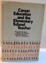 CAREER EDUCATION AND THE ELEMENTARY SCHOOL TEACHER de KENNETH B. HOYT ... GARTH L. MANGUN , 1973