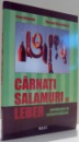 CARNATI, SALAMURI SI LEBER, PRODUCERE SI COMERCIALIZARE de FRANZ DOPPLER, ROMAN EIBENSTEINER , 2009
