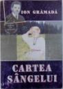 CARTEA SANGELUI de ION GRAMADA