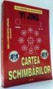 CARTEA SCHIMBARILOR de MIRA SI CONSTANTIN LUPEANU, VOL II , 1996