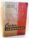 CARTEA ZIDARULUI de CEZAR EPURE...MIHAI STOICA , 1959