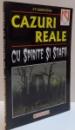 CAZURI REALE CU SPIRITE SI STAFII , 2001