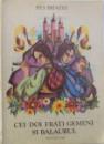 CEI DOI FRATI GEMENI SI BALAURUL de PIUS BRINZEU , coperta si ilustratiile de FELICIA AVRAM  - ANDRASIU , 1985