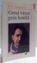 CERUL VAZUT PRIN LENTILA , ED. A PATRA REVAZUTA de H. R. PATAPIEVICI , 2002
