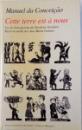 CETTE TERRE EST A NOUS  - LA VIE D' UN PAYSAN DU NORDESTE BRESILIEN par  MANUEL DA CONCEICAO  - RECIT RECUEILLI par ANA MARIA GALANO , 1981