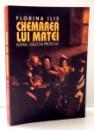 CHEMAREA LUI MATEI de FLORINA ILIS , 2002