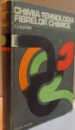 CHIMIA SI TEHNOLOGIA FIBRELOR CHIMICE de E. CALISTRU, 1975