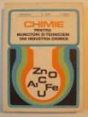 CHIMIE PENTRU MUNCITORI SI TEHNICIENI DIN INDUSTRIA CHIMICA de I. BANATEANU , M. POPA , F. BARCA , 1977