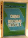 CHIMIE SI BIOCHIMIE VEGETALA  de G. NEAMTU ... T. GALBEN , 1983