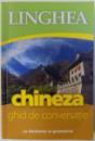 CHINEZA - GHID DE CONVERSATIE  - CU DICTIONAR SI GRAMATICA , 2012