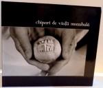 CHIPURI DE VIATA MONAHALA , 2006