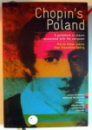 CHOPIN'S POLAND, A GUIDEBOOK TO PLACES ASSOCIATED WITH THE COMPOSER by MARITA ALBAN JUAREZ, EWA STAWINSKA-DAHLIG , 2008
