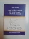 CINETICA CHIMICA SI REACTOARE CHIMICE IDEALE de IOAN BALDEA 2009