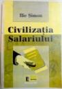 CIVILIZATIA SALARIULUI de ILIE SIMON , 1997