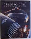 CLASSIC CARS  - A CELEBRATION OF THE MOTOR CAR FROM 1945 TO 1985 by MARTIN BUCKLEY , 2014