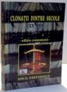 CLONATII DINTRE SECOLE ( XX - XXI ) de ION D. PARVANESCU , VOL I , 2010
