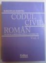 CODUL CIVIL ROMAN - TEXT OFICIAL CU MODIFICARILE PANA LA 31 DECEMBRIE 1993 ( EDITIE BILINGVA ROM . - FRANCEZA ) VOL. I - II de BURGHELEA DUMITRU , 2006