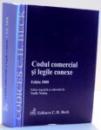 CODUL COMERCIAL SI LEGILE CONEXE de VASILE NEMES , 2008