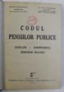 CODUL PENSIILOR PUBLICE  - LEGISLATIE , JURISPRUDENTA , INDRUMARI PRACTICE de PETRE GIURGINCA si ION COCONETU , 1939