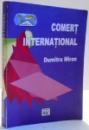 COMERT INTERNATIONAL de DUMITRU MIRON , 2003