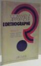 COMMENT APPRENDRE L' ORTHOGRAPHE , VOL. I - II de JEAN DUBOIS , RENE LAGANE , 1973