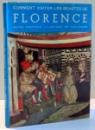COMMENT VISITER LES BEAUTES DE FLORENCE , GUIDE PRATIQUE AVEC 180 ILLUSTRATION