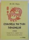 COMORILE DIN TARA DRAGONILOR , CHINA - URIASUL DE LA CAPATUL LUMII de DR. GH. RATIU , 2013, *DEDICATIE