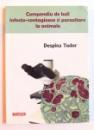 COMPENDIU DE BOLI  INFECTO  - CONTAGIOASE SI PARAZITARE LA ANIMALE de DESPINA TUDOR , 2009