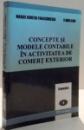 CONCEPTE SI MODELE CONTABILE IN ACTIVITATEA DE COMERT EXTERIOR de MARIUS DUMITRU PARASCHIVESCU SI FLORIN RADU , 2006