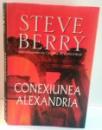 CONEXIUNEA ALEXANDRIA de STEVE BERRY , 2008