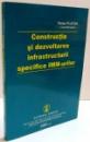 CONSTRUCTIA SI DEZVOLTAREA INFRASTRUCTURII SPECIFICE IMM-URILOR de VICTOR PLATON , 2005