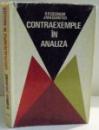 CONTRAEXEMPLE IN ANALIZA de B. R. GELBAUM SI J. M. H. OLMSTED , 1973