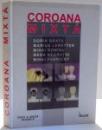 COROANA MIXTA de DORIN BRATU ... MIHAI FABRICKY , EDITIA A V-A , 1999